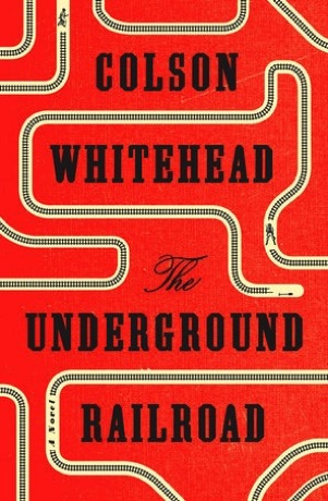 """""""The Underground Railroad"""" by Colson Whitehead book cover"""