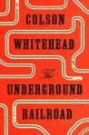 """The Underground Railroad"" by Colson Whitehead book cover"